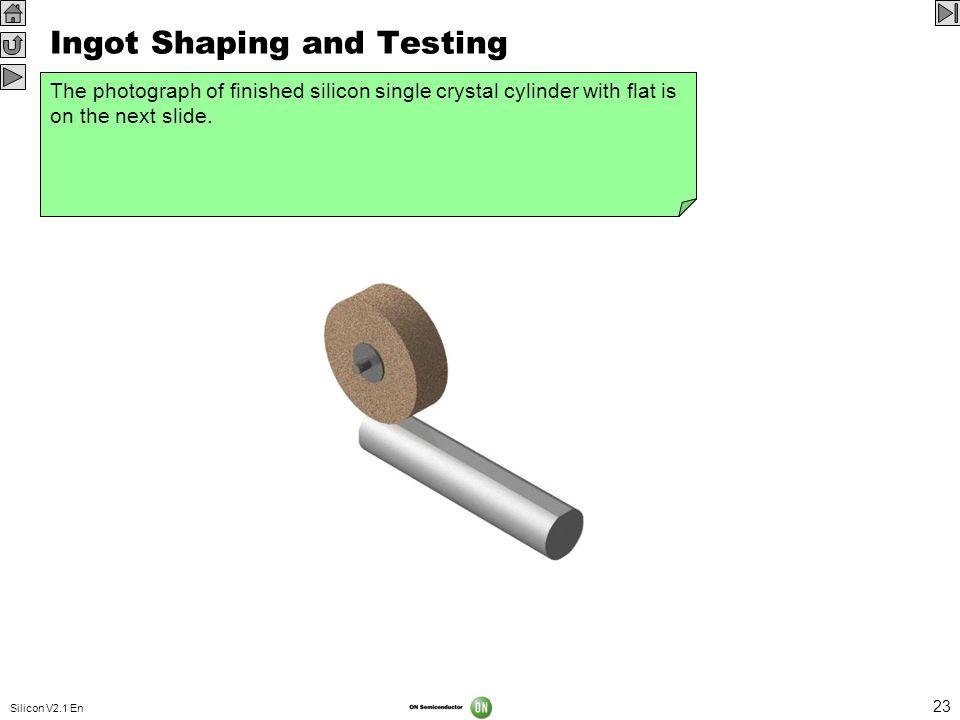 Ingot Shaping and Testing
