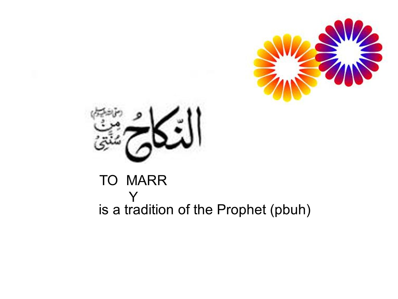 is a tradition of the Prophet (pbuh)