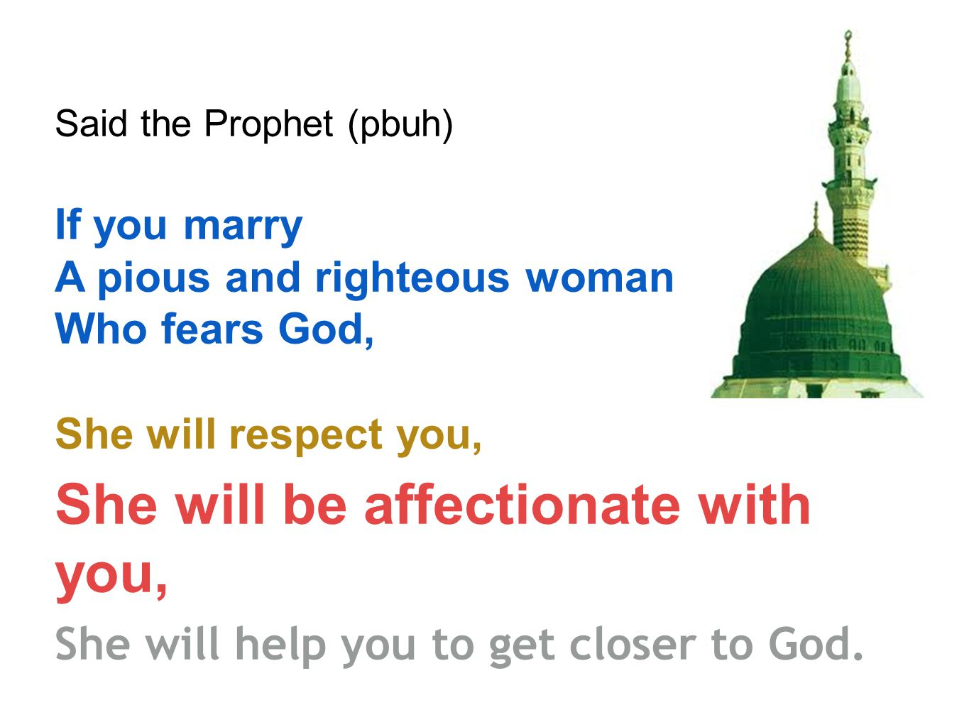 She will be affectionate with you,