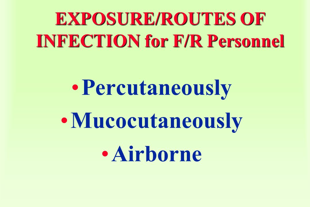 EXPOSURE/ROUTES OF INFECTION for F/R Personnel
