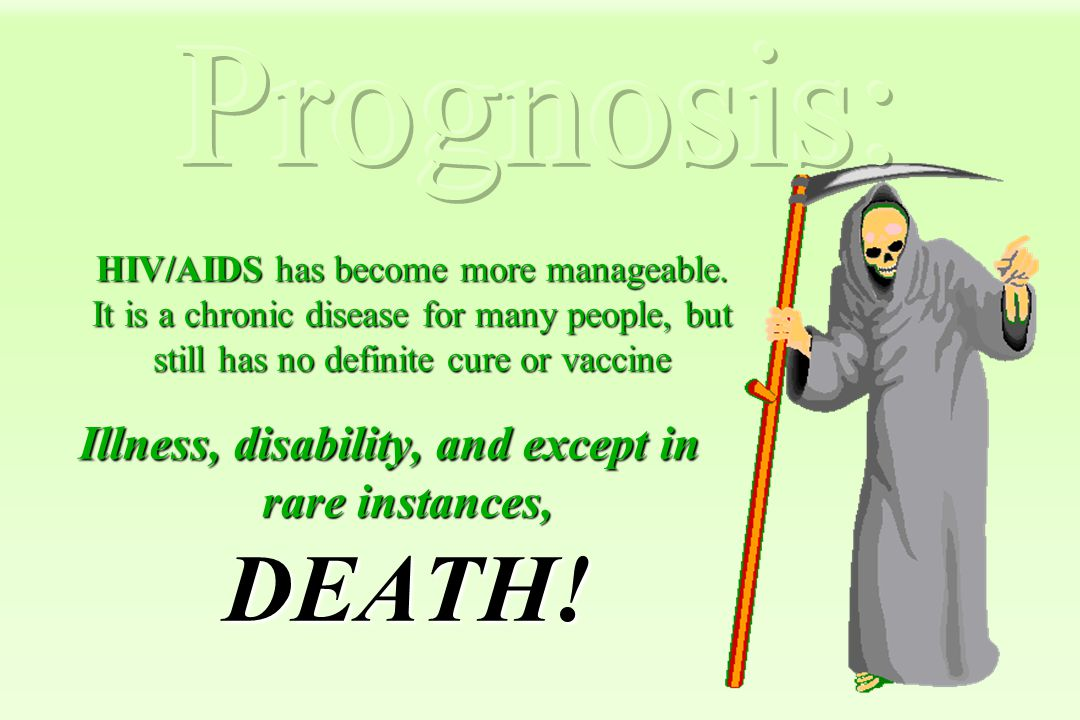 Illness, disability, and except in rare instances, DEATH!