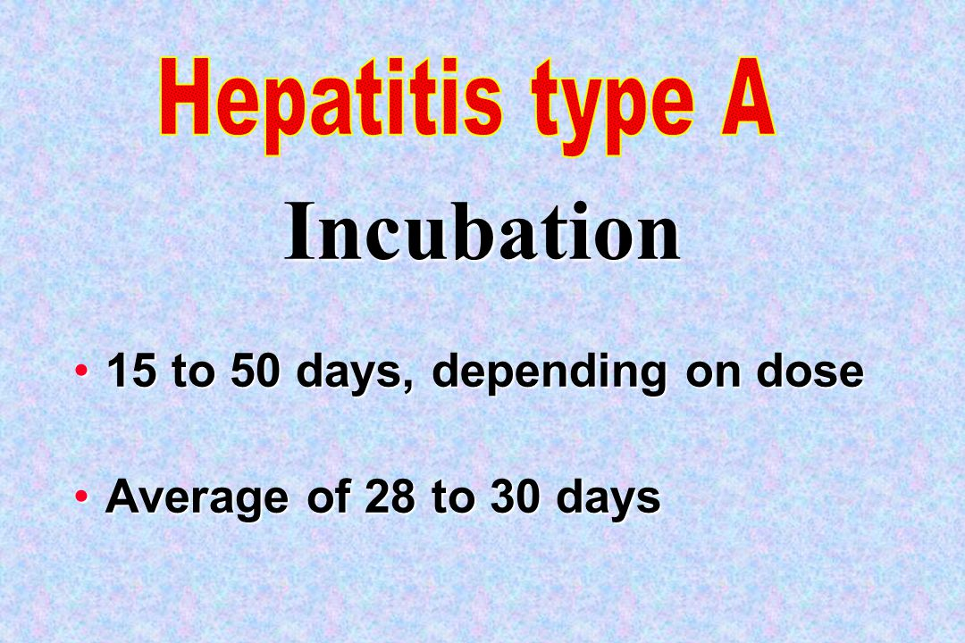 Incubation 15 to 50 days, depending on dose Average of 28 to 30 days