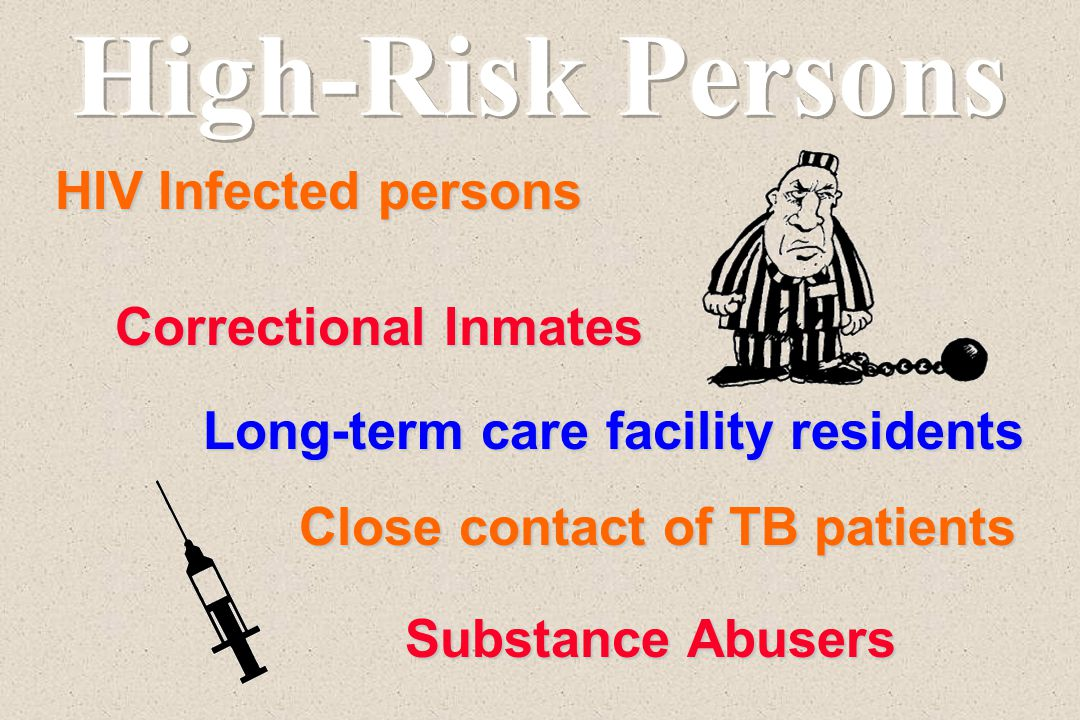 Long-term care facility residents Close contact of TB patients