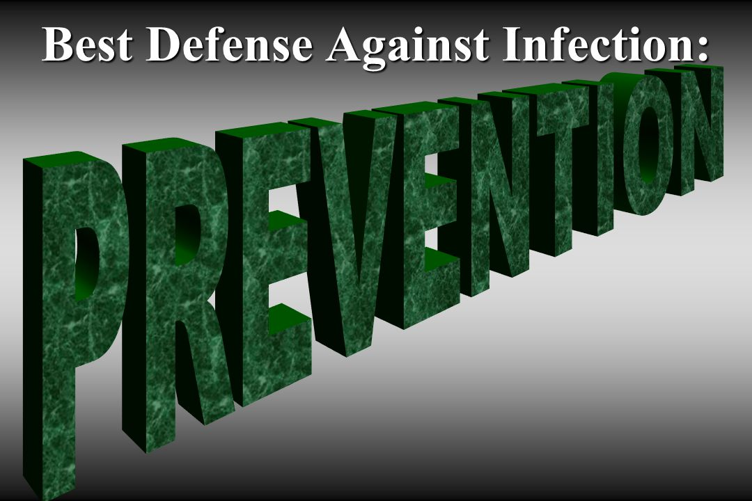 Best Defense Against Infection: