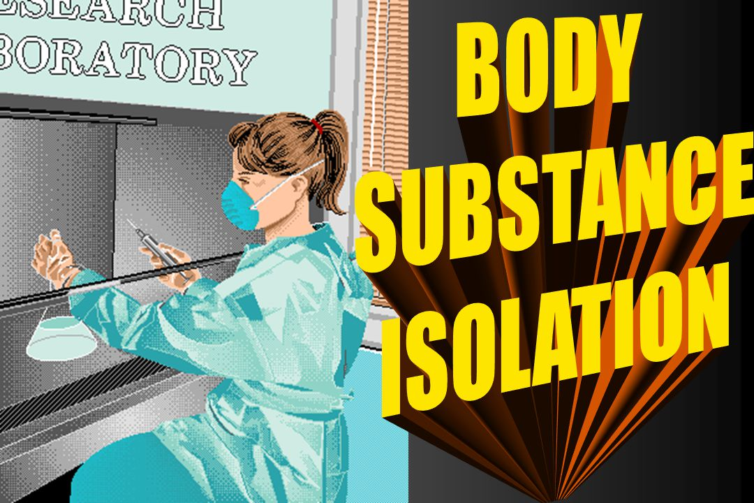 BODY SUBSTANCE ISOLATION