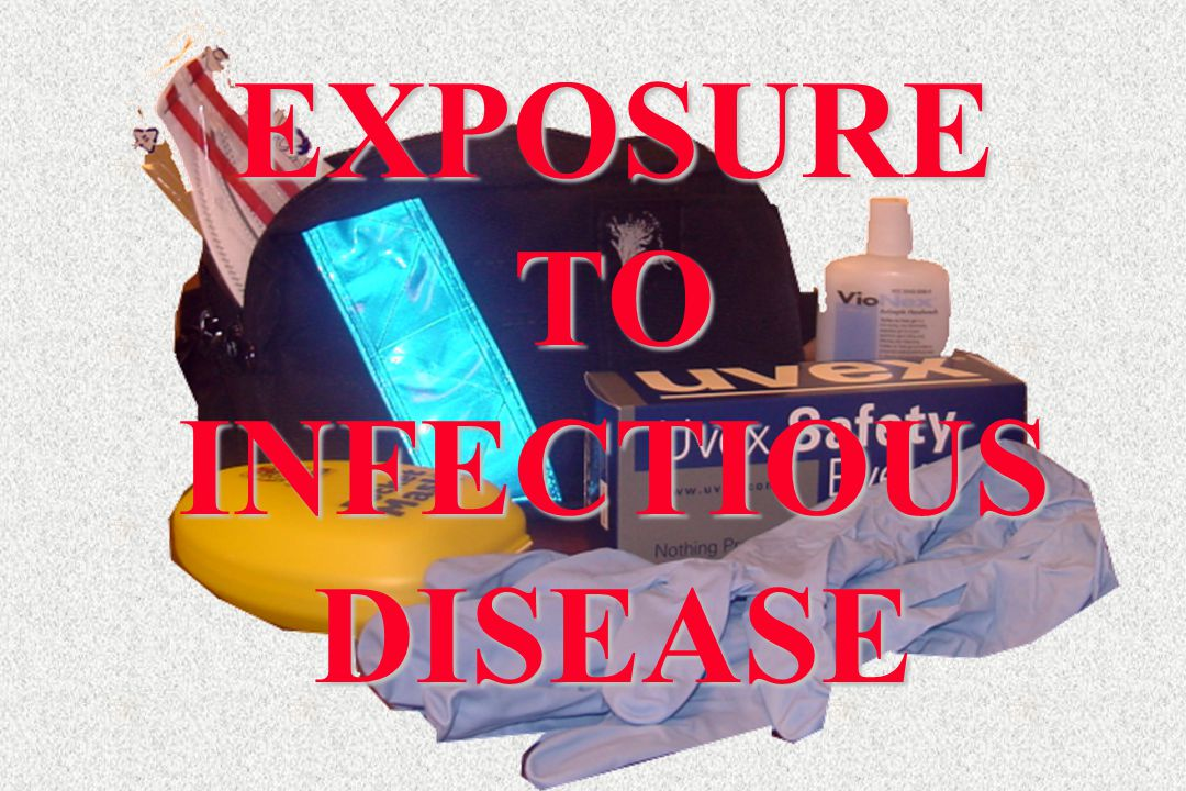 EXPOSURE TO INFECTIOUS DISEASE