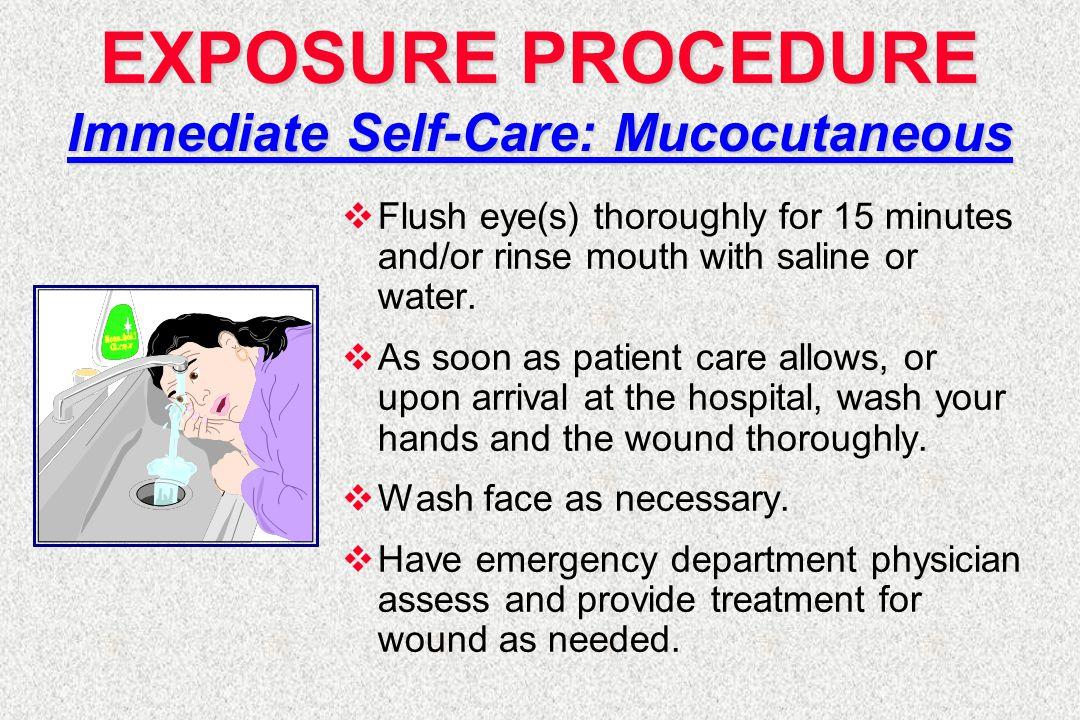 EXPOSURE PROCEDURE Immediate Self-Care: Mucocutaneous
