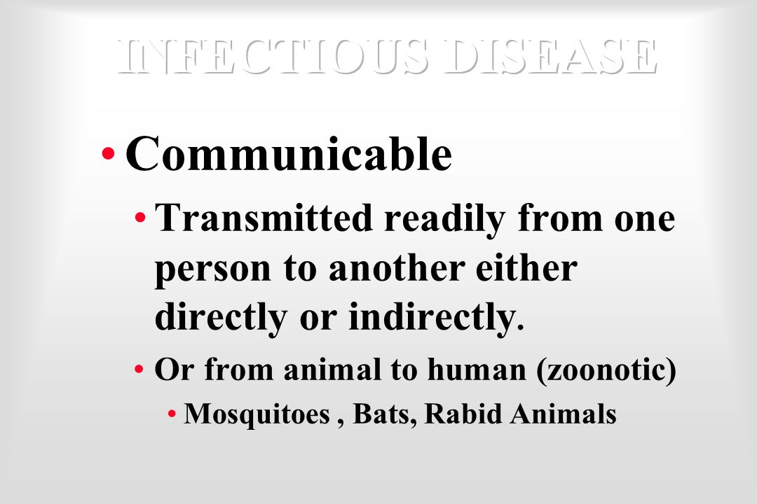INFECTIOUS DISEASE Communicable
