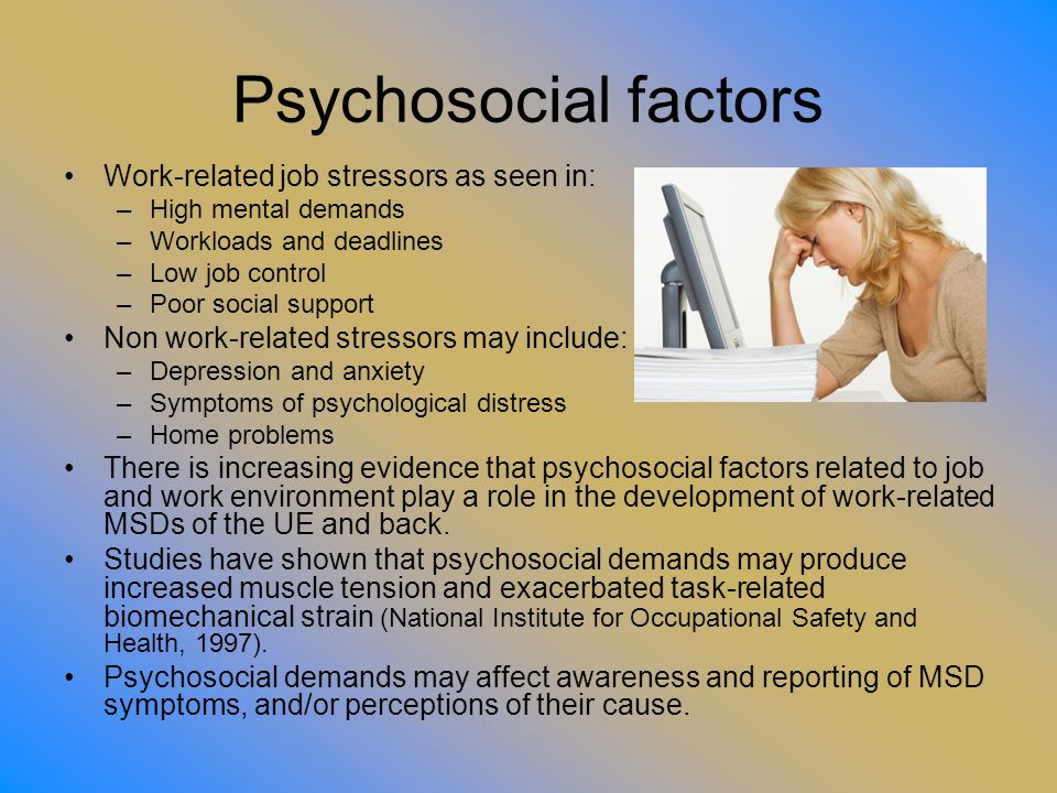 Psychosocial factors Work-related job stressors as seen in: