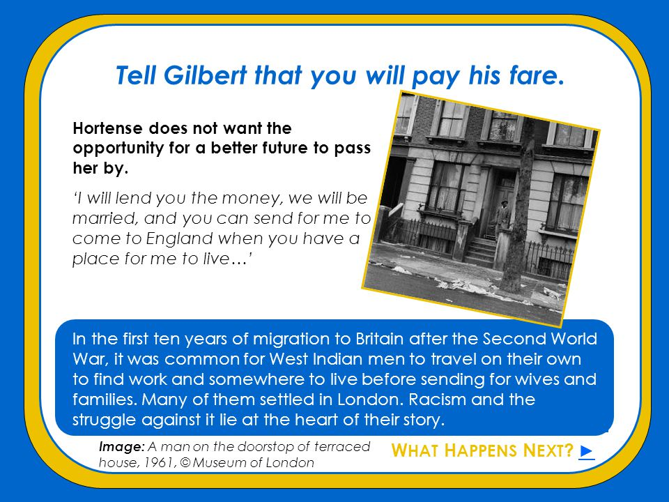Tell Gilbert that you will pay his fare.
