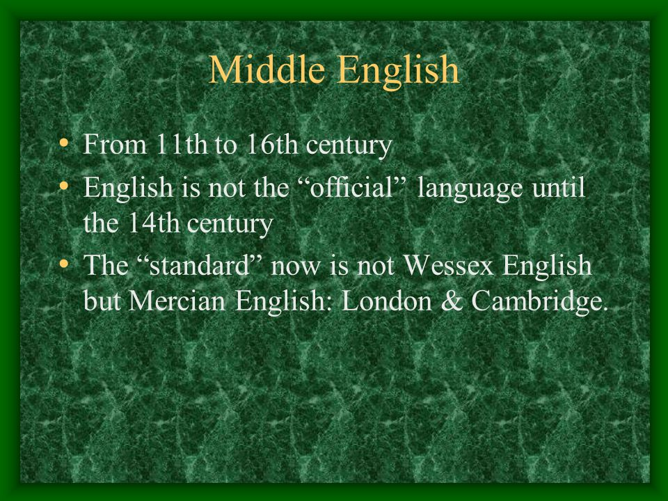 Middle English From 11th to 16th century