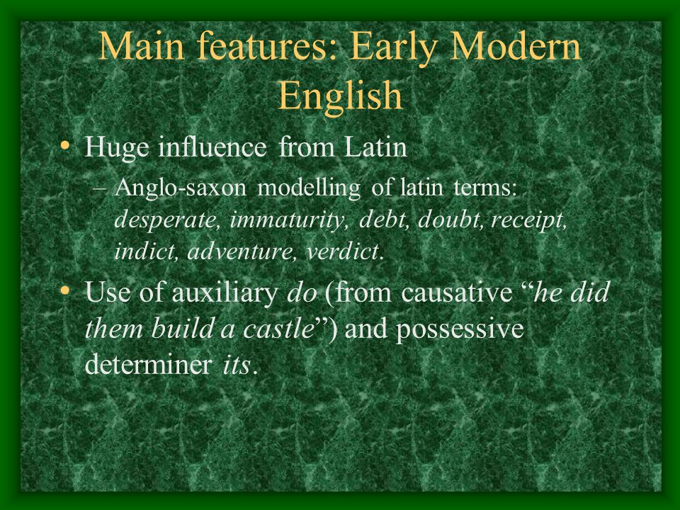 Main features: Early Modern English