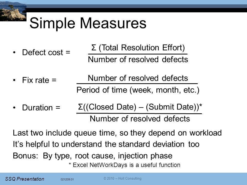 Simple Measures Σ (Total Resolution Effort) Number of resolved defects