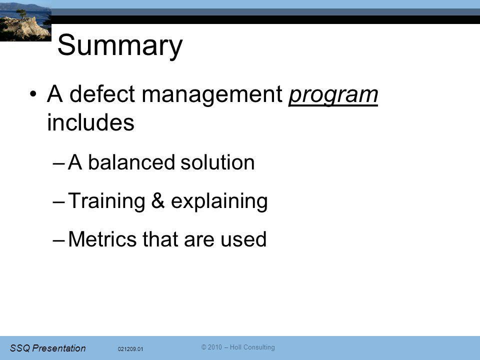 Summary A defect management program includes A balanced solution