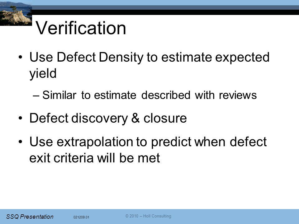 Verification Use Defect Density to estimate expected yield