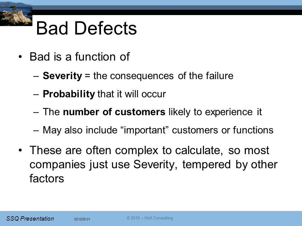 Bad Defects Bad is a function of