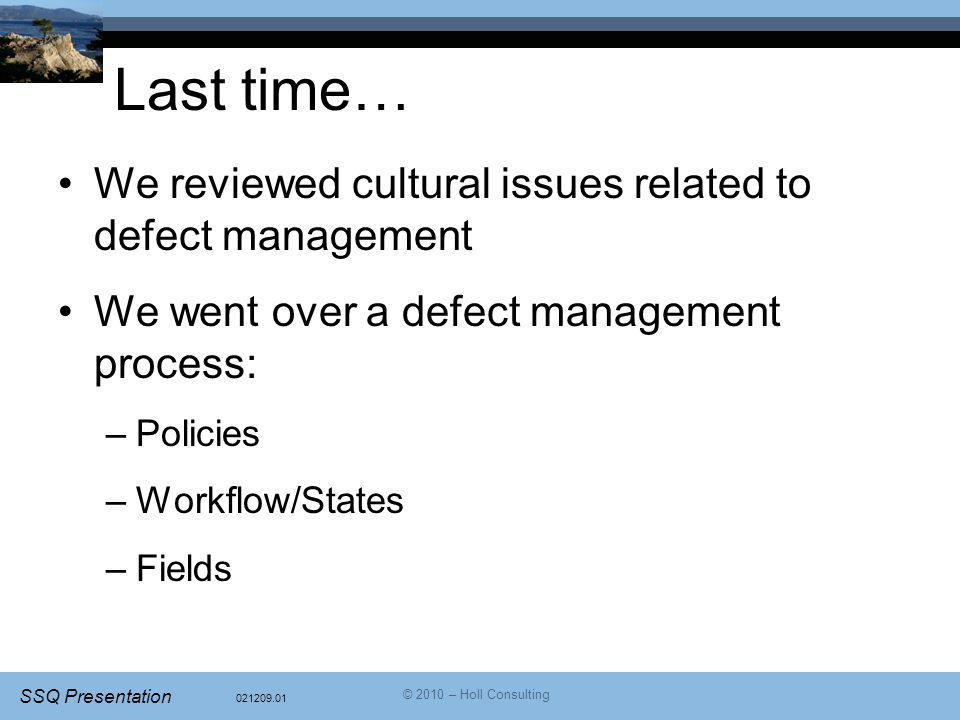 Last time… We reviewed cultural issues related to defect management