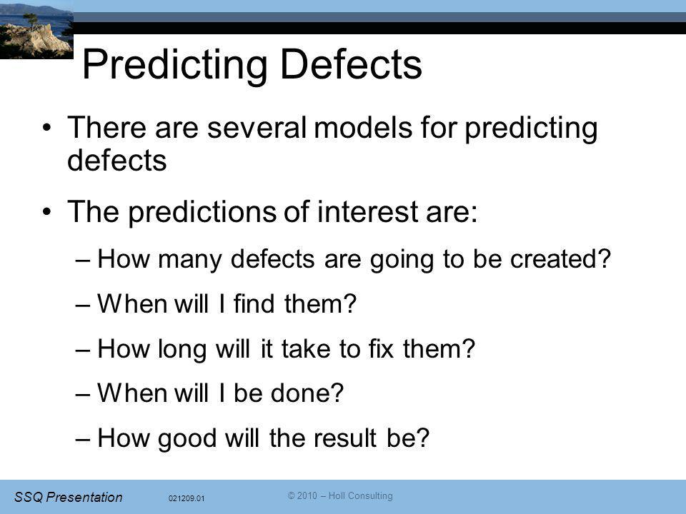 Predicting Defects There are several models for predicting defects
