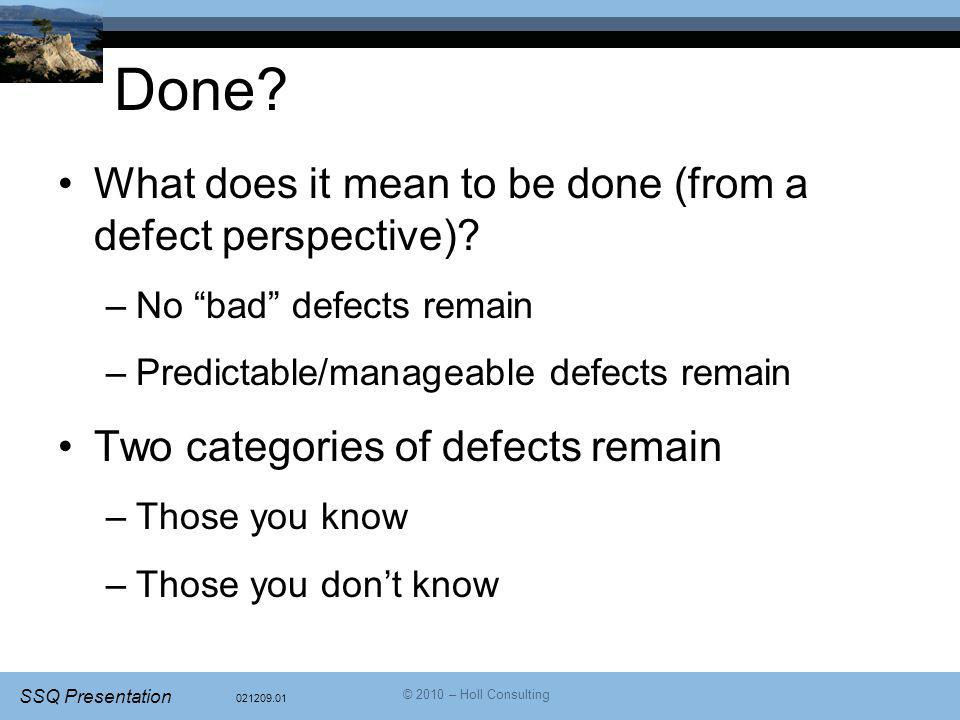 Done What does it mean to be done (from a defect perspective)