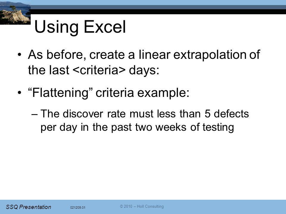 Using Excel As before, create a linear extrapolation of the last <criteria> days: Flattening criteria example: