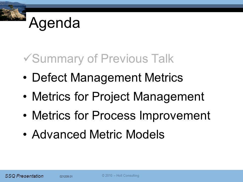 Agenda Summary of Previous Talk Defect Management Metrics