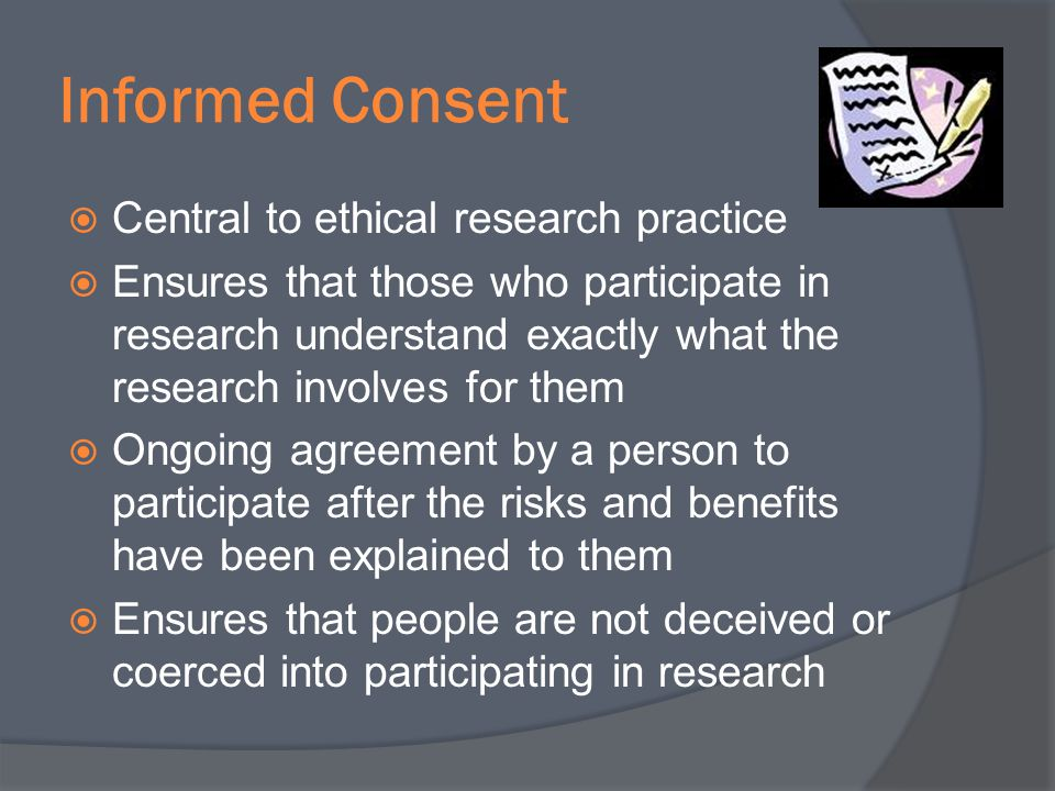 Informed Consent Central to ethical research practice