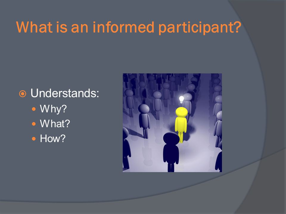 What is an informed participant