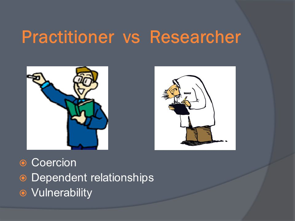 Practitioner vs Researcher
