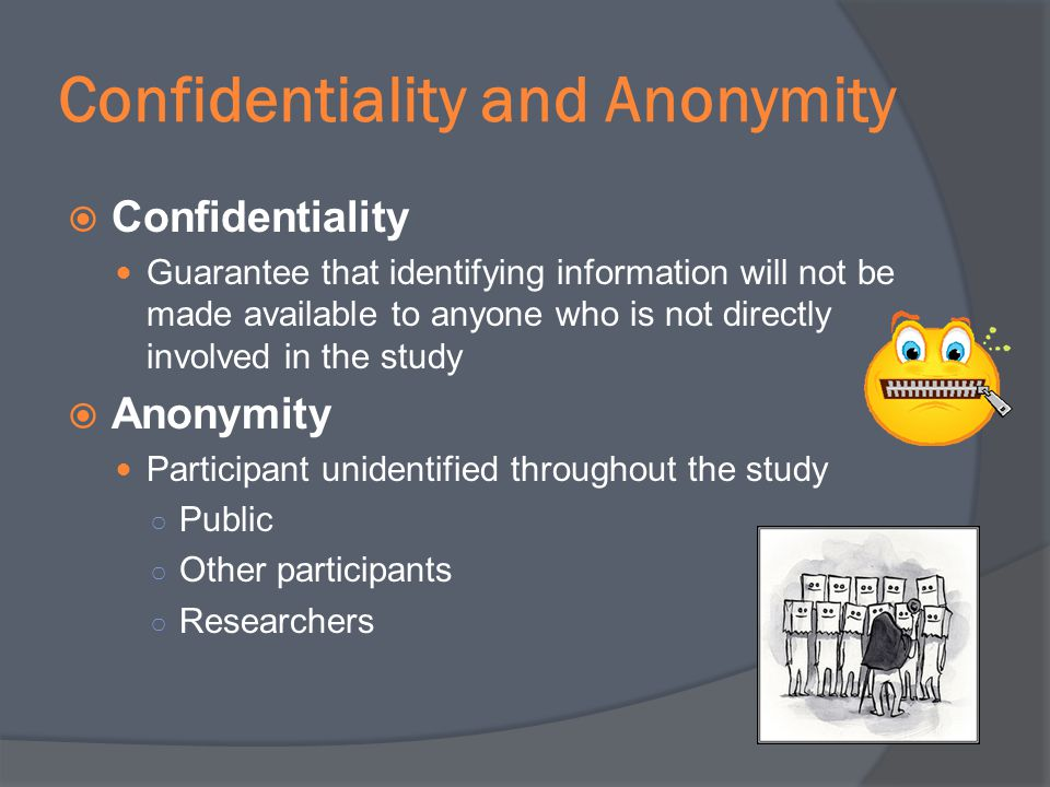 Confidentiality and Anonymity