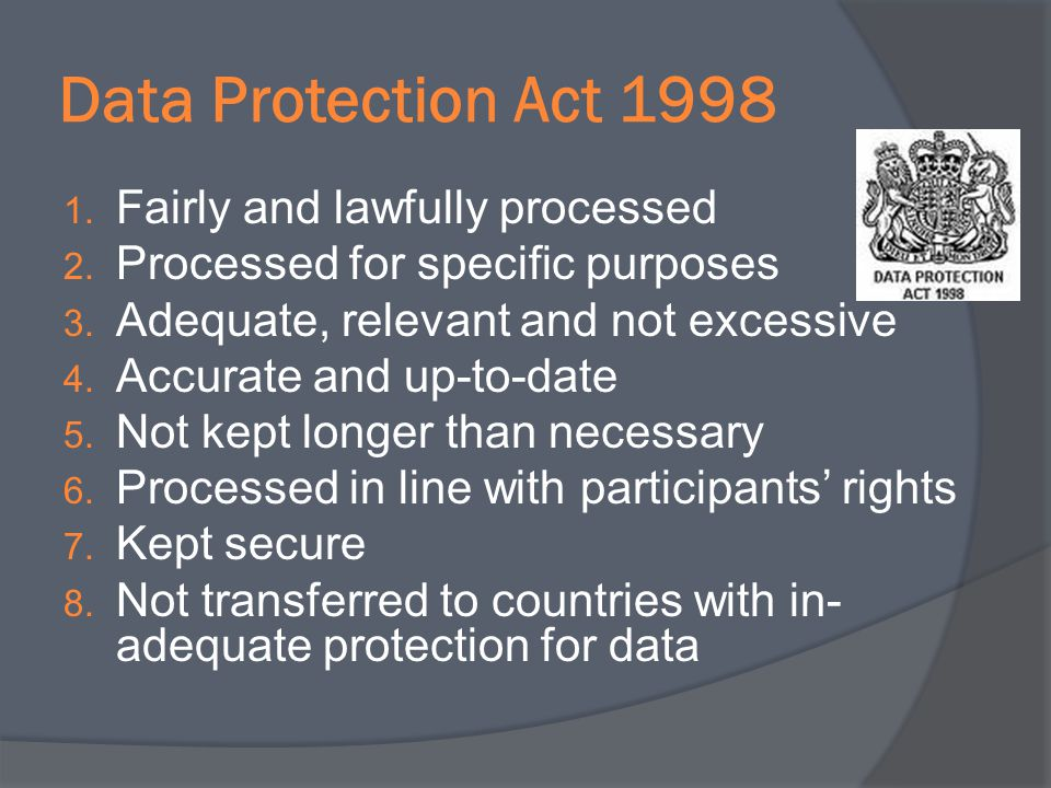 Data Protection Act 1998 Fairly and lawfully processed