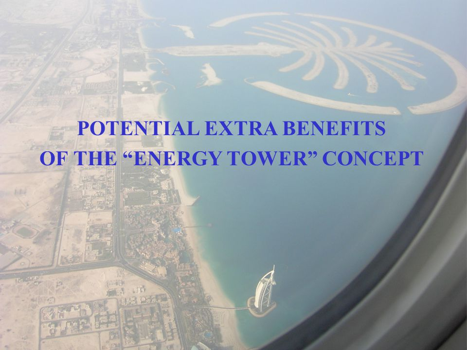 POTENTIAL EXTRA BENEFITS OF THE ENERGY TOWER CONCEPT