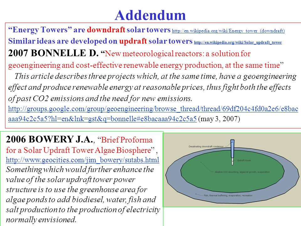 Addendum Energy Towers are downdraft solar towers http://en.wikipedia.org/wiki/Energy_tower_(downdraft)