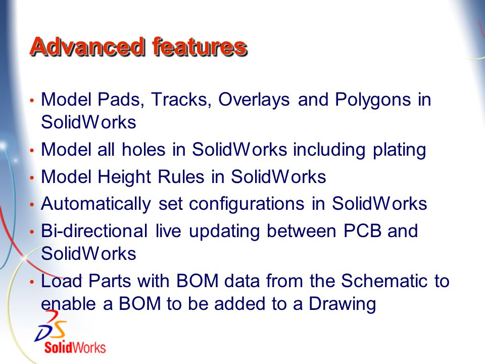 Advanced features Model Pads, Tracks, Overlays and Polygons in SolidWorks. Model all holes in SolidWorks including plating.
