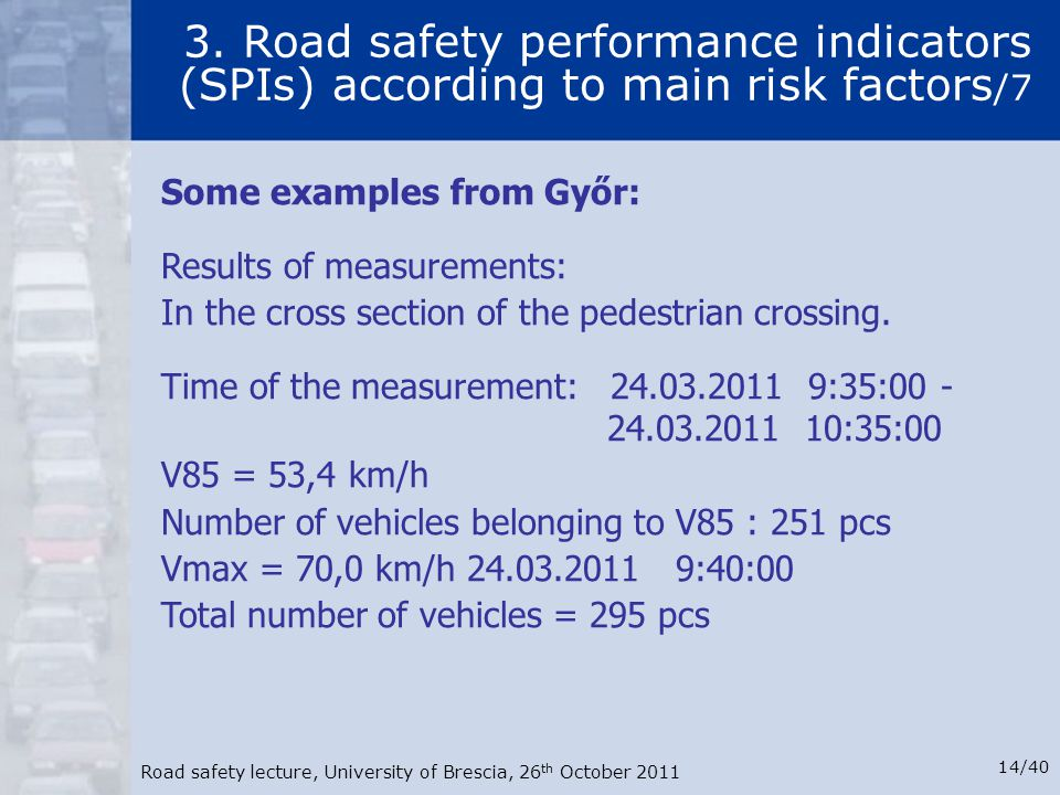 3. Road safety performance indicators (SPIs) according to main risk factors/7