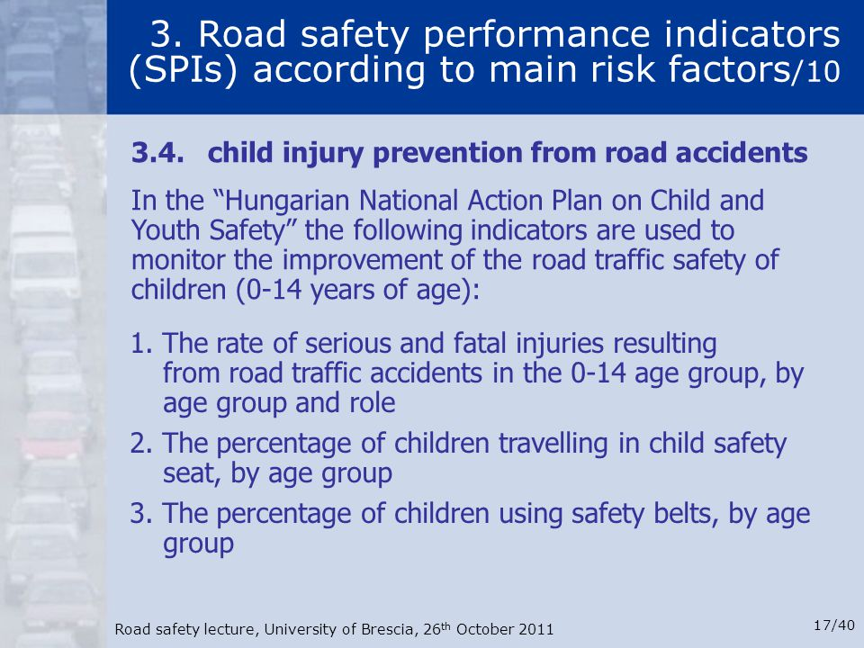 3. Road safety performance indicators (SPIs) according to main risk factors/10