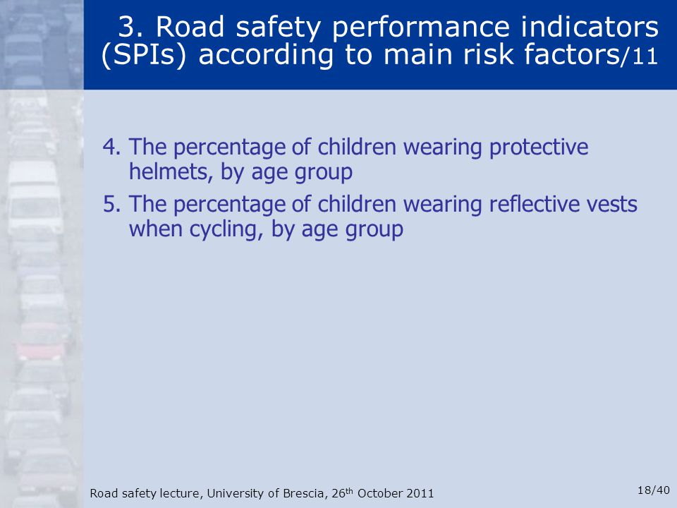 3. Road safety performance indicators (SPIs) according to main risk factors/11