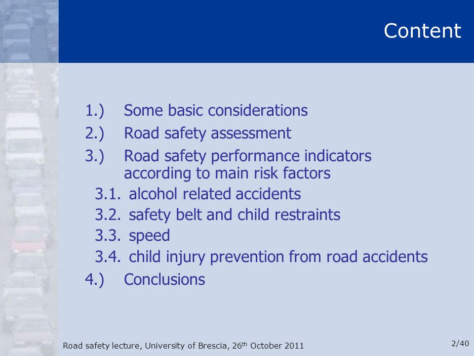 Content 1.) Some basic considerations 2.) Road safety assessment