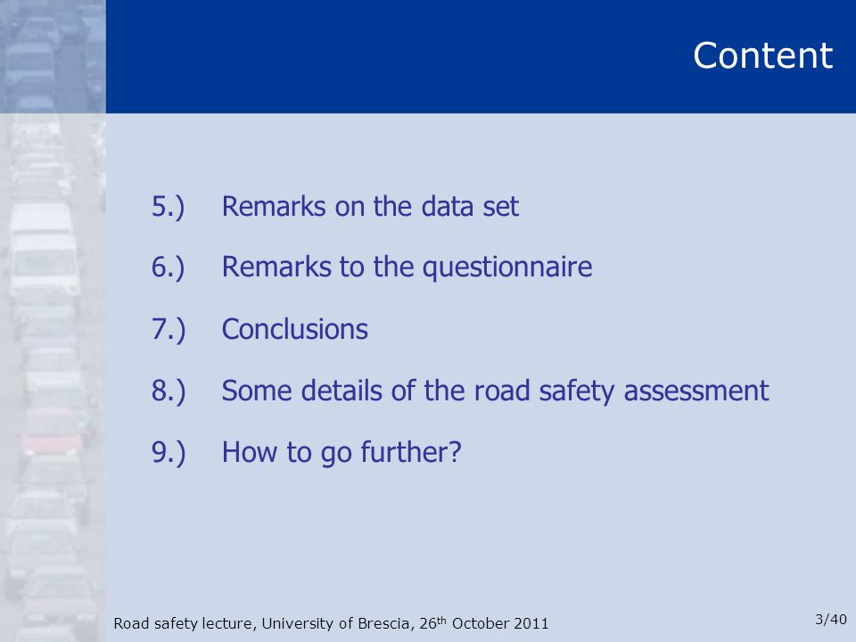 Content 7.) Conclusions 8.) Some details of the road safety assessment
