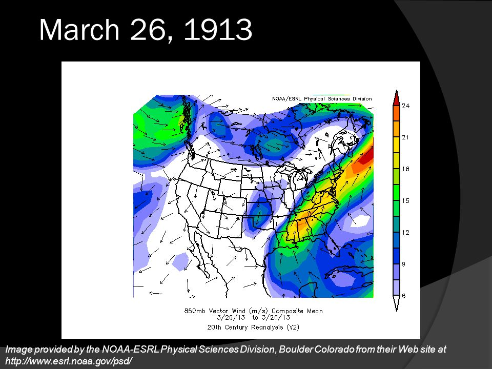 March 26, 1913 Image provided by the NOAA-ESRL Physical Sciences Division, Boulder Colorado from their Web site at http://www.esrl.noaa.gov/psd/