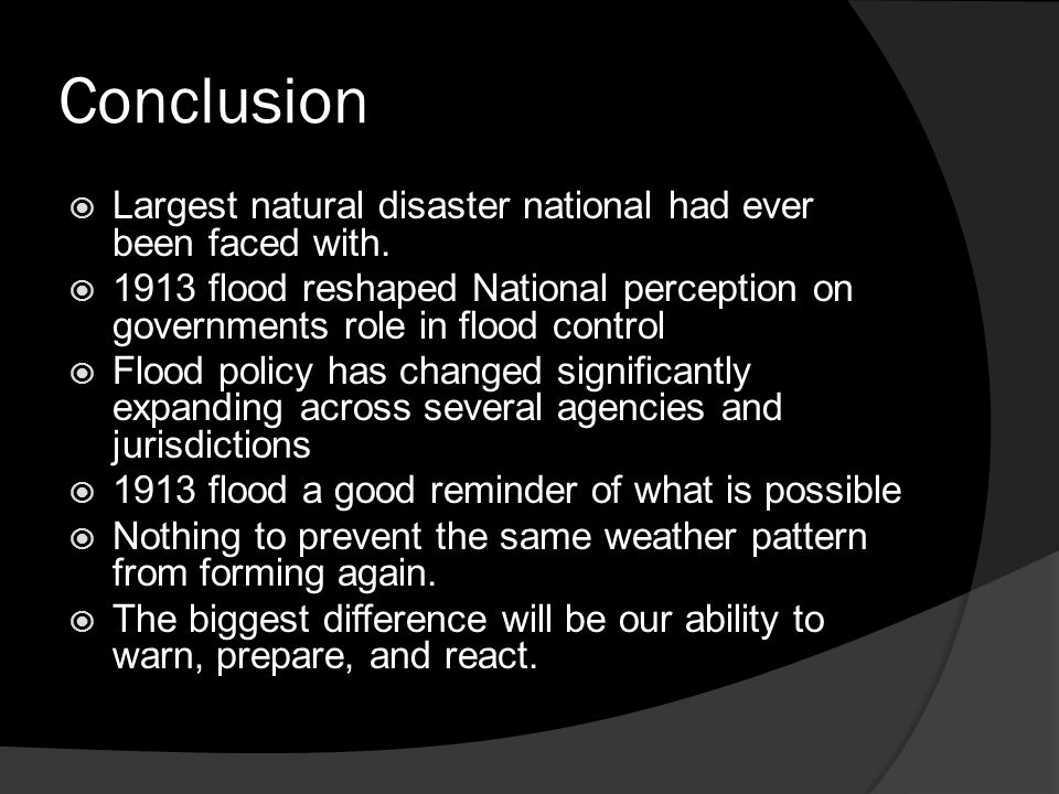 Conclusion Largest natural disaster national had ever been faced with.