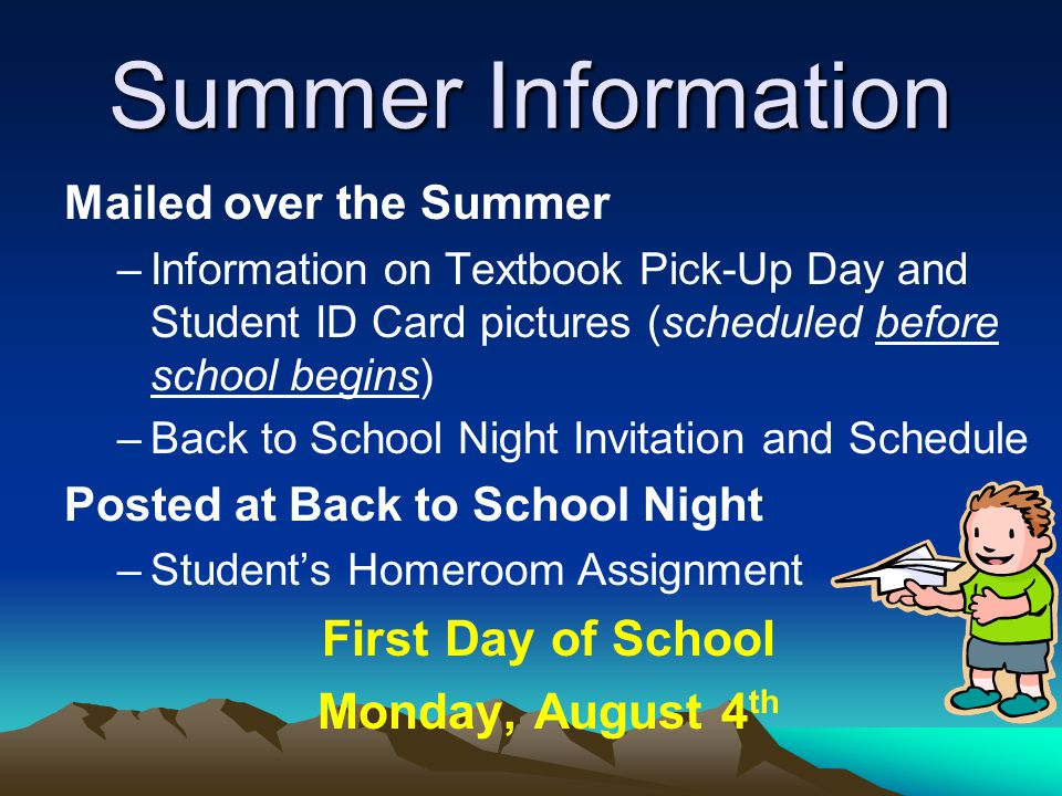 Summer Information First Day of School Monday, August 4th