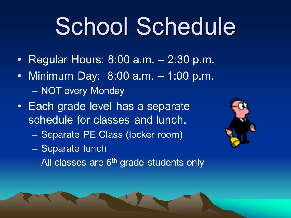 School Schedule Regular Hours: 8:00 a.m. – 2:30 p.m.