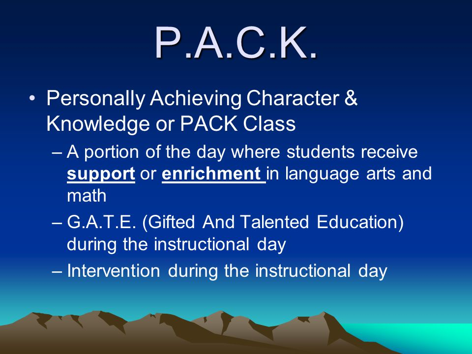 P.A.C.K. Personally Achieving Character & Knowledge or PACK Class