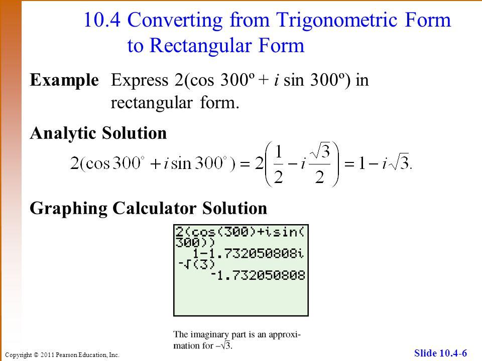 10.4 Converting from Trigonometric Form to Rectangular Form