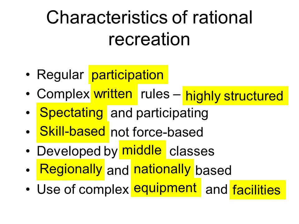 Characteristics of rational recreation