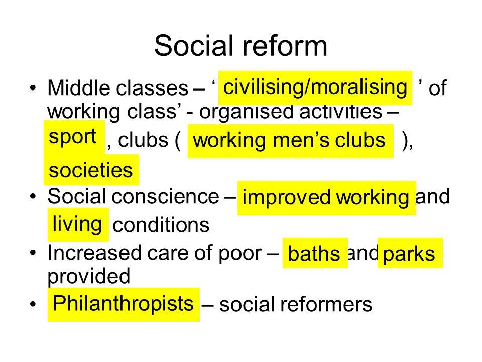 Social reform civilising/moralising