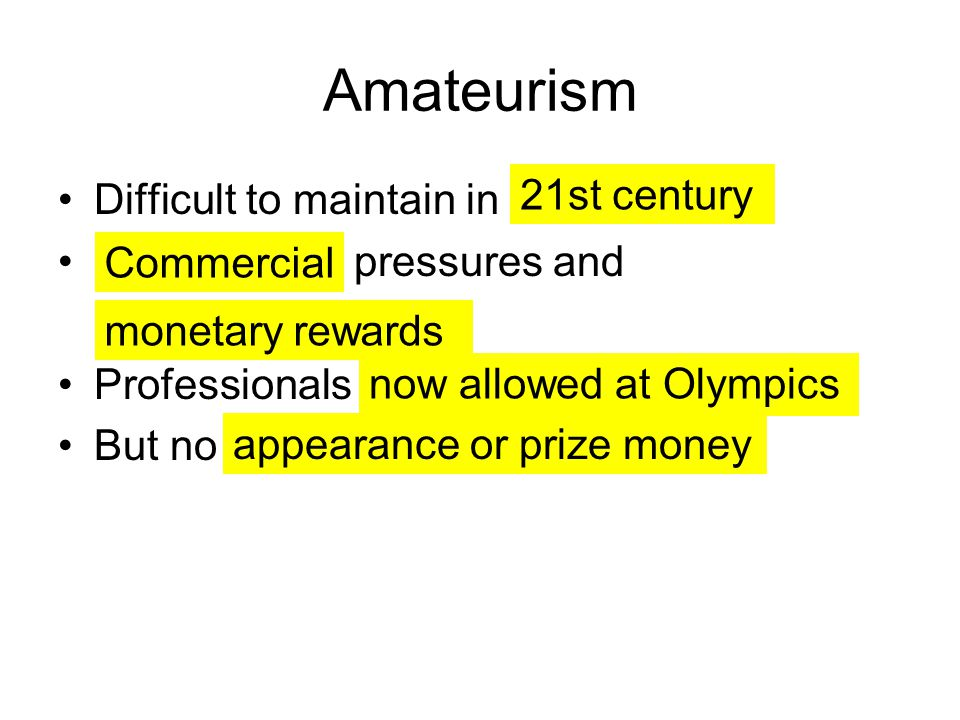 Amateurism 21st century Difficult to maintain in pressures and