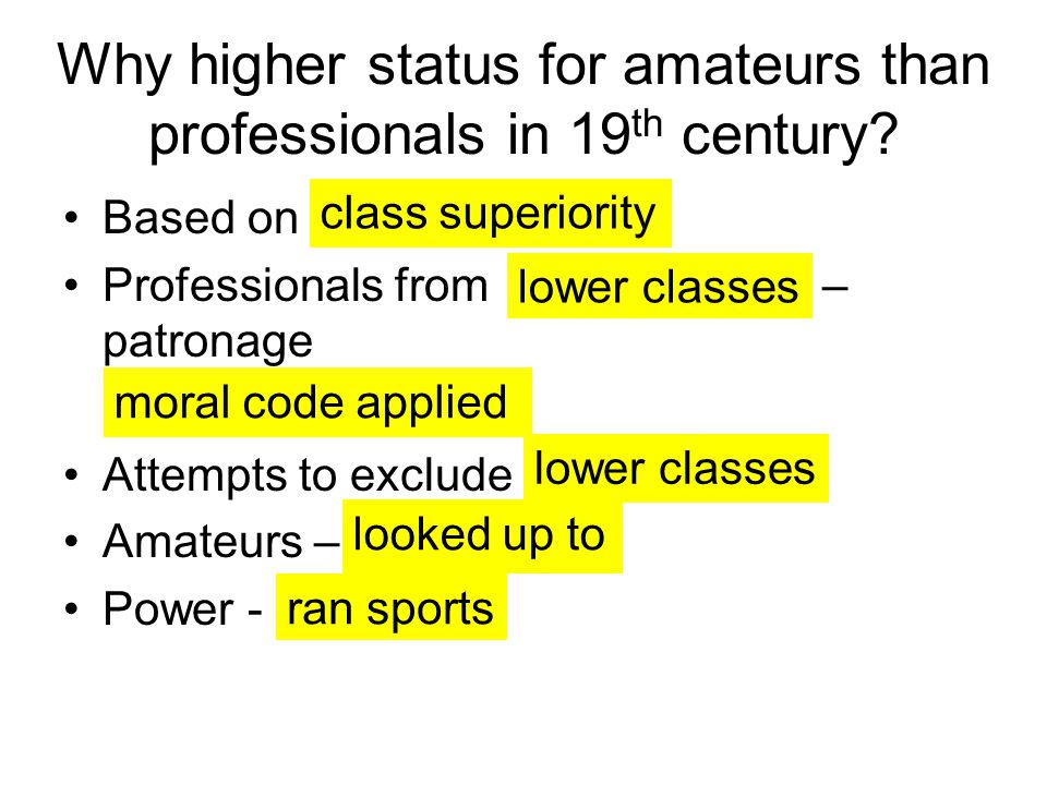 Why higher status for amateurs than professionals in 19th century