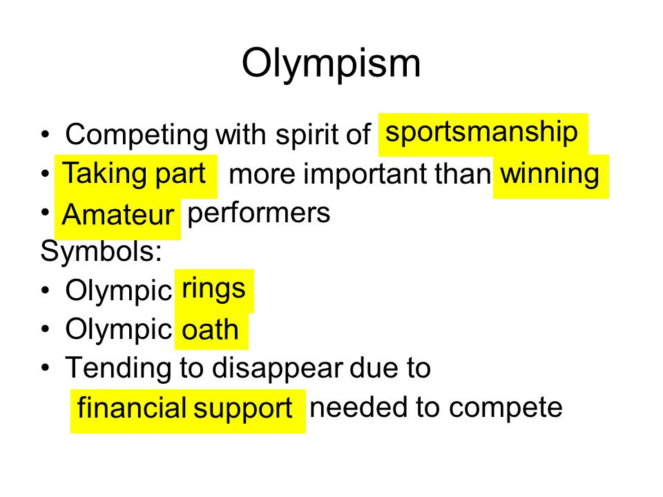 Olympism Competing with spirit of more important than performers