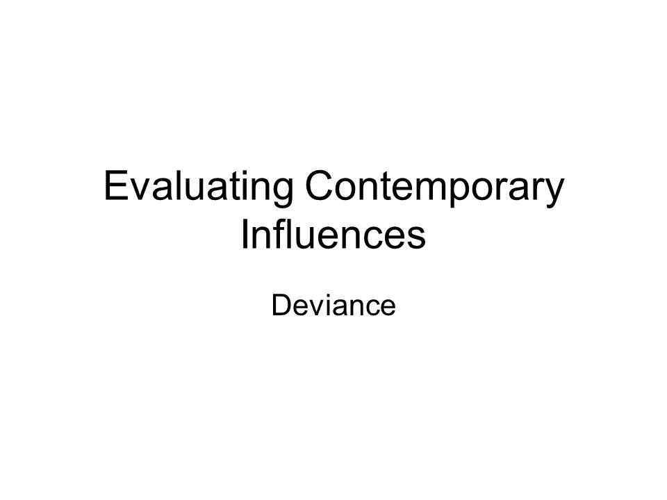 Evaluating Contemporary Influences